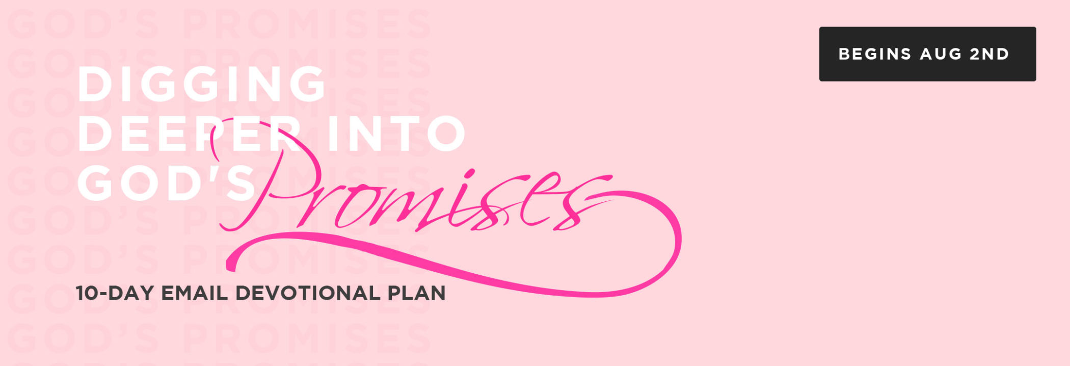 Digging Deeper Into God's Promises. 10-Day Email Devotional Plan